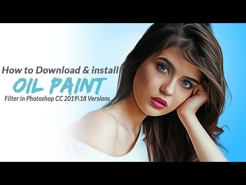 How To Download & Install Oil Paint Filter In Photoshop CC 2019/18 Versions