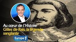 Au cœur de l'Histoire : Gilles de Rais, la légende sanglante (Récit intégral)