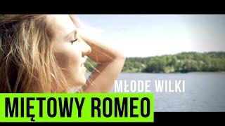 MŁODE WILKI -  MIĘTOWY ROMEO (Official Video) NOWOŚĆ