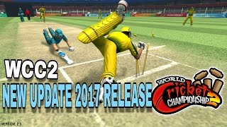 WCC2 NEW GAME UPDATE 2017 RELEASE TODAY