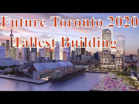Future Toronto 2020 :Tallest Building Projects  & Proposals-Toronto skyline