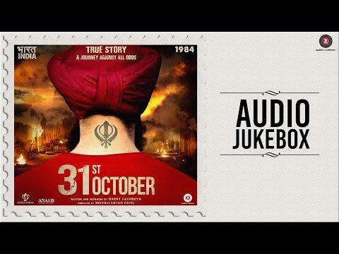 31st October - Full Movie Audio Jukebox | Soha Ali Khan & Vir Das | Vijay Verma
