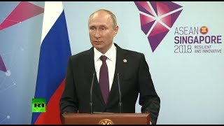 Putin speaks to Russian media after ASEAN summit in Singapore