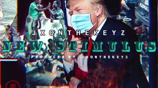 (2020) NEW STIMULUS - JXONTHEKEYZ // PRODUCED BY JXONTHEKEYZ
