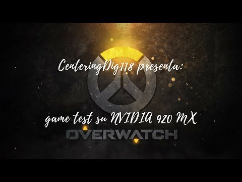 Overwatch Game test NVIDIA 920 MX