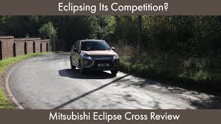Eclipsing Its Competition? Mitsubishi Eclipse Cross 2018 Review