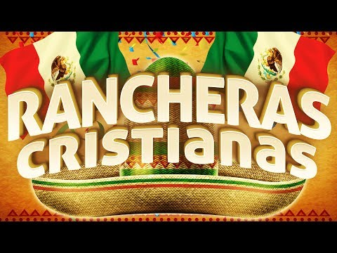 Rancheras Cristianas Musica Mexicana Mix Con Mariachi Youtube