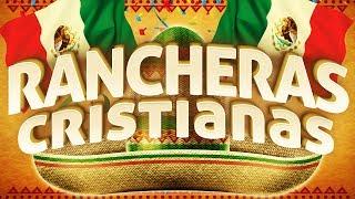 RANCHERAS CRISTIANAS Musica Mexicana Mix Con Mariachi