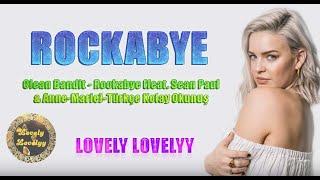 Clean Bandit - Rockabye (feat. Sean Paul  Anne-Marie)-Türkçe Kolay Okunuş