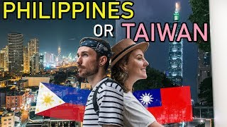 Philippines OR Taiwan - Which is BETTER?