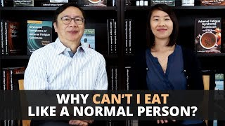 Why Can't I Eat Like A Normal Person?