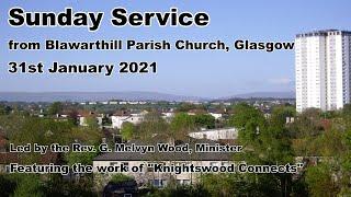 Morning Worship, Sunday 31st January 2021
