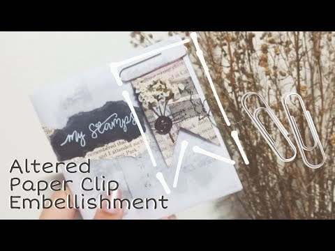 Altered Paper Clip Embellishment #1 Tutorial | RoseyCrafts