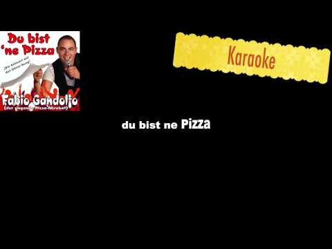 Pizza Song Du Bist ne Pizza Karaoke Fabio Gandolfo