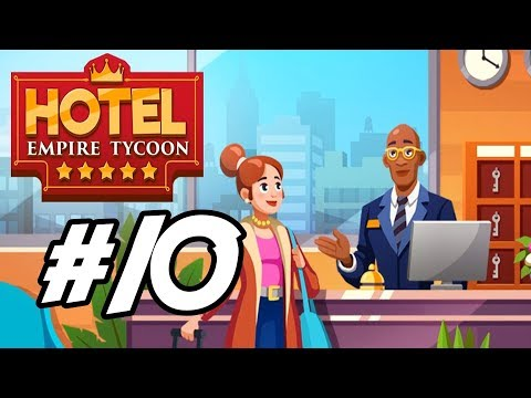 """hotel-empire-tycoon---10---""""more-power,-more-rooms"""""""