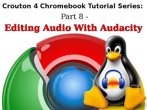 Linux & Chromebooks - Audacity Audio Editor