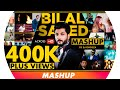 Download The BILAL SAEED MASHUP | Best Love Mashup | FULL  SONG MP3 song and Music Video
