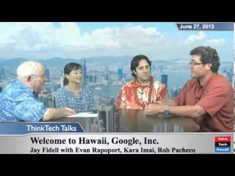 welcome-to-hawaii,-google-inc.-with-evan-rapoport,-kara-imai-and-rob-pacheco