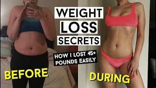 MY 10 SECRETS FOR WEIGHT LOSS! How I've Lost 45+ Pounds Easily!