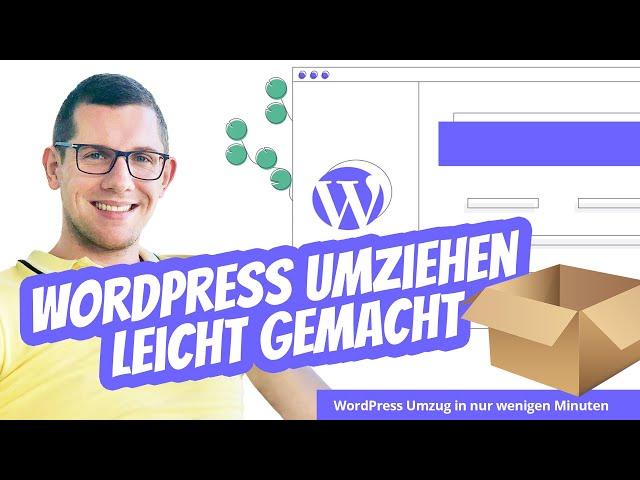 WordPress umziehen leicht gemacht | Umzug leicht gemacht | Jetzt WordPress Seite umziehen