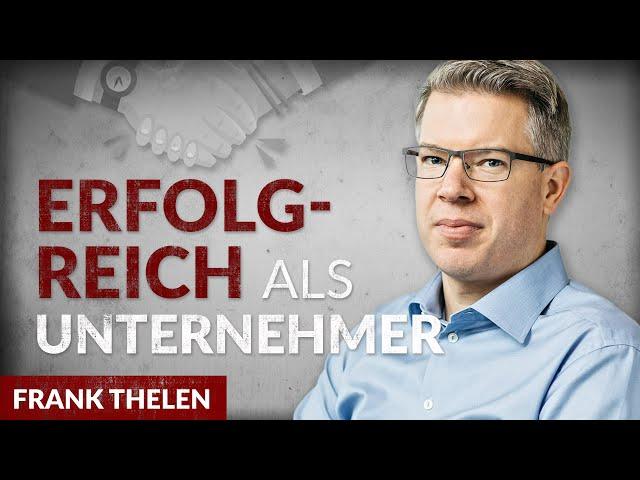 Die wichtigsten Eigenschaften erfolgreicher Unternehmer - Frank Thelen | Tobias Beck