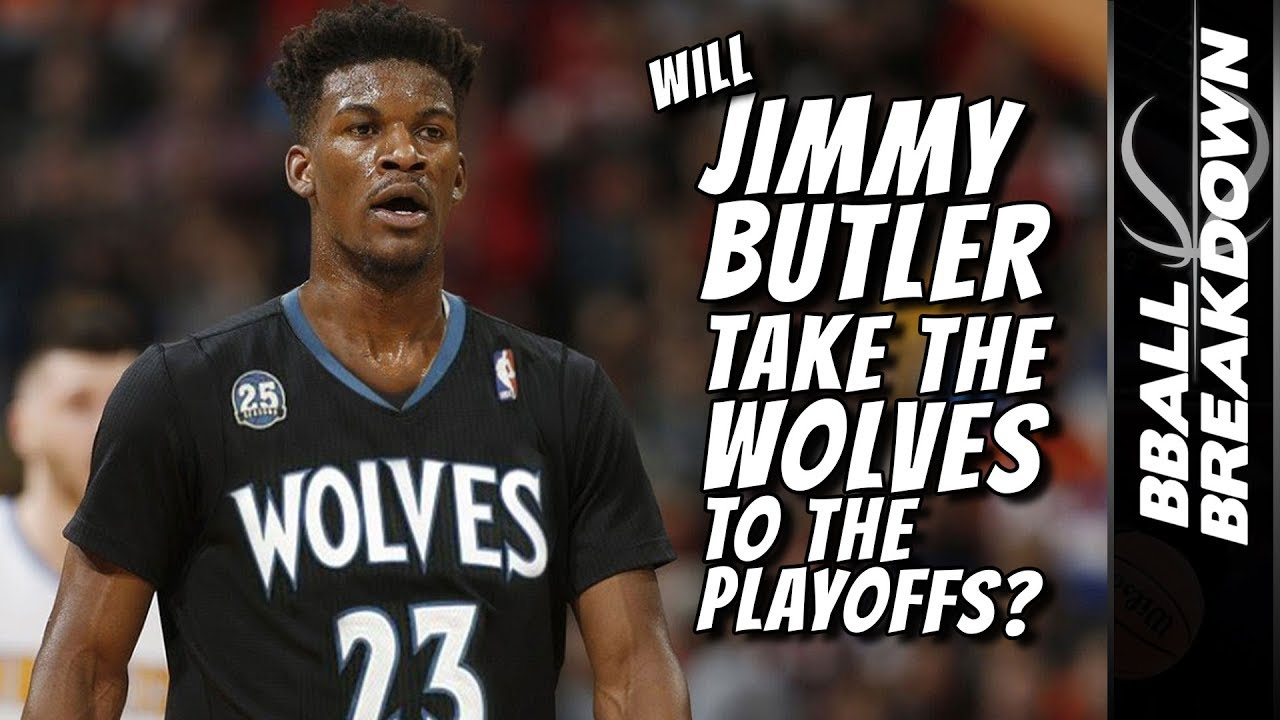 Can Jimmy Butler Get The Timberwolves To The Playoffs Youtube