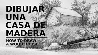 Dibujando una casa de madera. /How to draw a wood house.