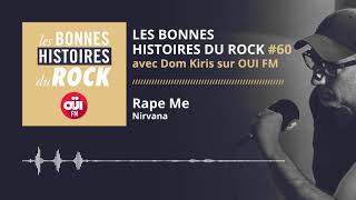 Les Bonnes Histoires du Rock #60 – Rape Me