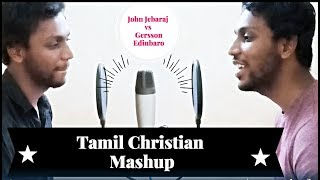 Tamil Christian Songs |Mashup|Gersson Edinbaro & John Jebaraj|Isaac Samuel
