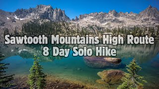 Sawtooth Wilderness, ID Hiking - Ultimate 8 Day Backpacking High Route!