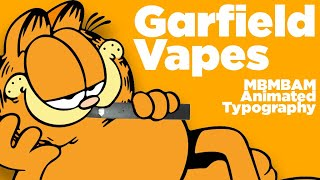 Garfield Vapes - MBMBAM Animated Typography