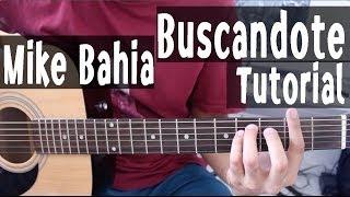 Tutorial Guitarra [Acordes] - Buscándote - Mike Bahia By Juan Diego Arenas