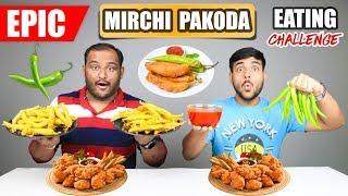 EPIC MIRCHI PAKODA EATING CHALLENGE   Chilli Pakora Eating Competition   Food Challenge