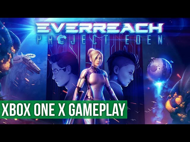 Everreach Project Eden - Xbox One X Gameplay / Preview