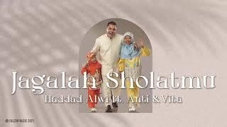 Hadad Alwi feat Anti & Vita - Jagalah Sholatmu (Official Audio)