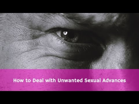 How to Deal with Unwanted Sexual Advances