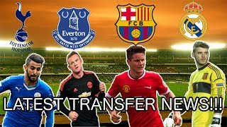 Latest transfer news!!! feat. de gea,rooney,herrera,mahrez