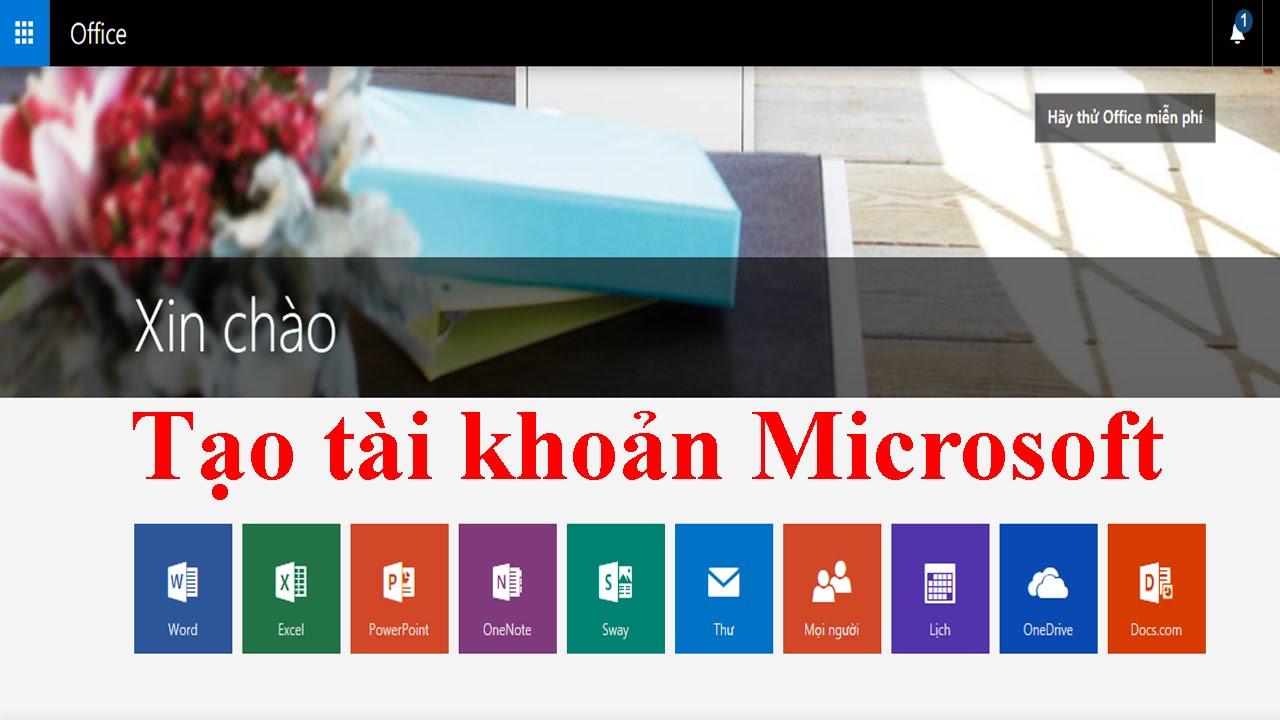 Tạo tài khoản Microsoft - Đơn giản - Dễ hiểu - Dễ làm | Tạo Email nhanh nhất