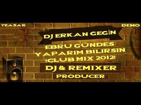 Ebru Gündeş Yaparım Bilirsin (Club Mix 2012)