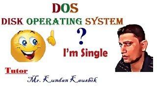 DOS - Single User Single Tasking