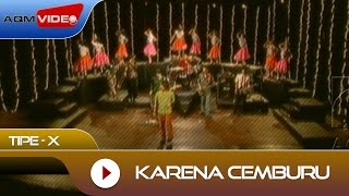 Video Tipe-X - Karena Cemburu | Official Video download MP3, 3GP, MP4, WEBM, AVI, FLV November 2017