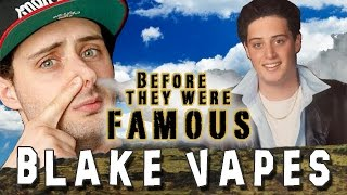 BLAKE VAPES - Before They Were Famous