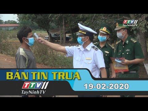Bản Tin Trưa 19-02-2020 | Tin Tức Hôm Nay | TayNinhTV