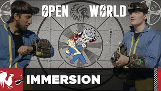 Open World Part 2 - Immersion