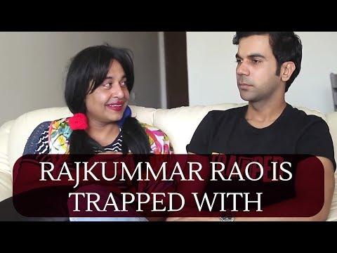 Rajkummar Rao is TRAPPED with Chutki