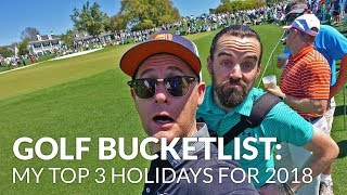 Buckletlist Golf Holidays for 2018 - Top 3 Holidays for 2018 + Mark Crossfield Highlights
