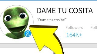 HOW TO BE DAME TU COSITA in ROBLOX!!