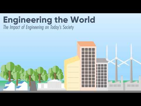 Engineering the World: The Impact of Engineering on Today's Society