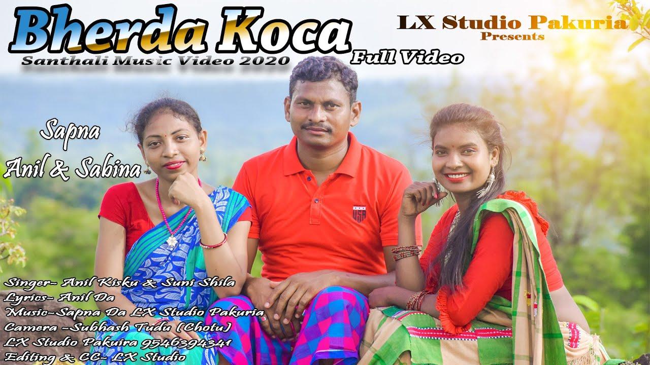 BHERDA KOCA // Santhali Song  2020// Sapna Soren & Anil Kisku //LX Studio