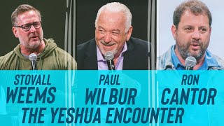 THE YESHUA ENCOUNTER :: STOVALL WEEMS, PAUL WILBUR, AND RON CANTOR